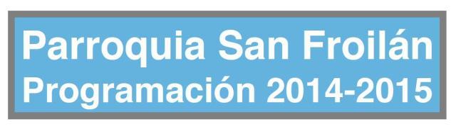 PSan Froilán, Programación 2014 - 2015